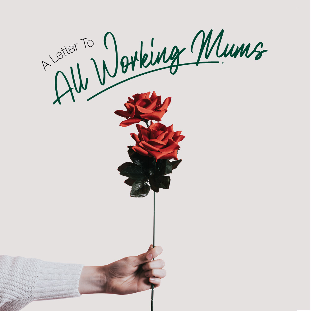 A Letter To All Working Mums