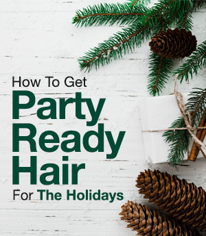How to Get Party Ready Hair For The Holidays