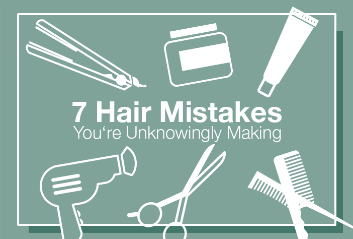 7 Hair Mistakes You're Unknowingly Making