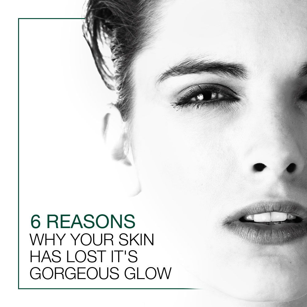 6 Reasons Why Your Skin Has Lost Its Gorgeous Glow