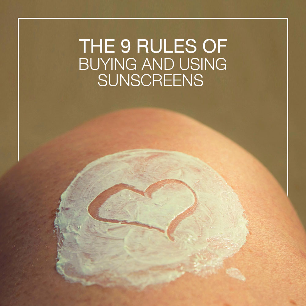 The 9 Rules of Buying and Using Sunscreens