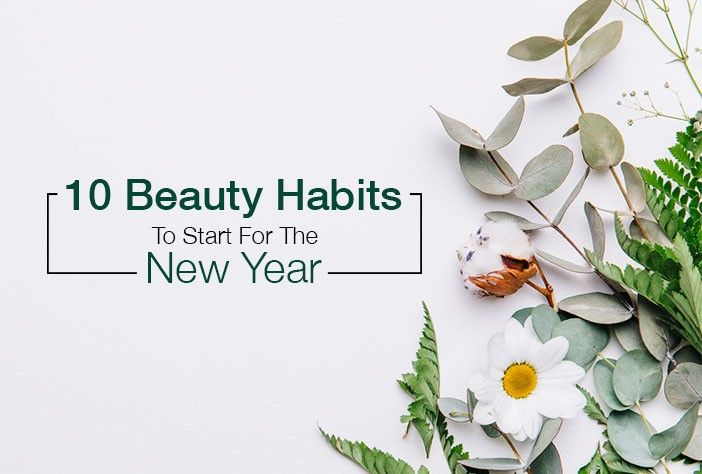 10 Beauty Habits To Start For The New Year