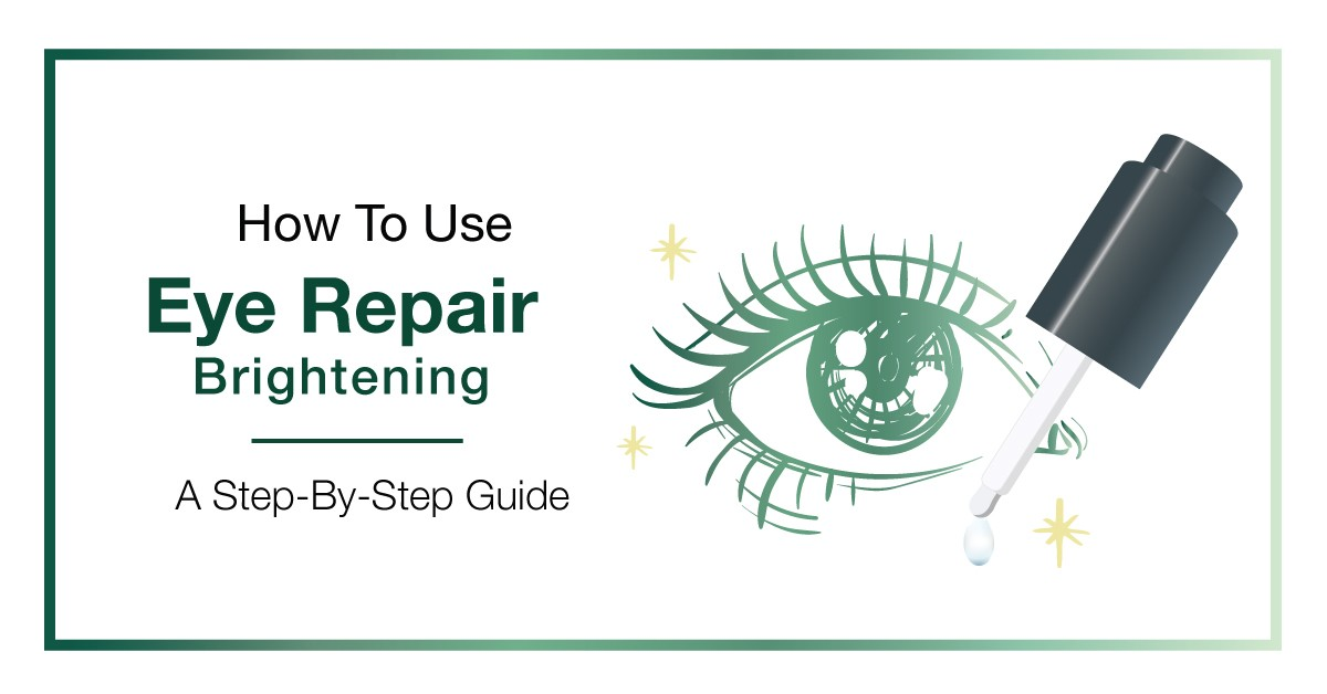 How To Use Eye Repair Brightening: A Step-By-Step Guide