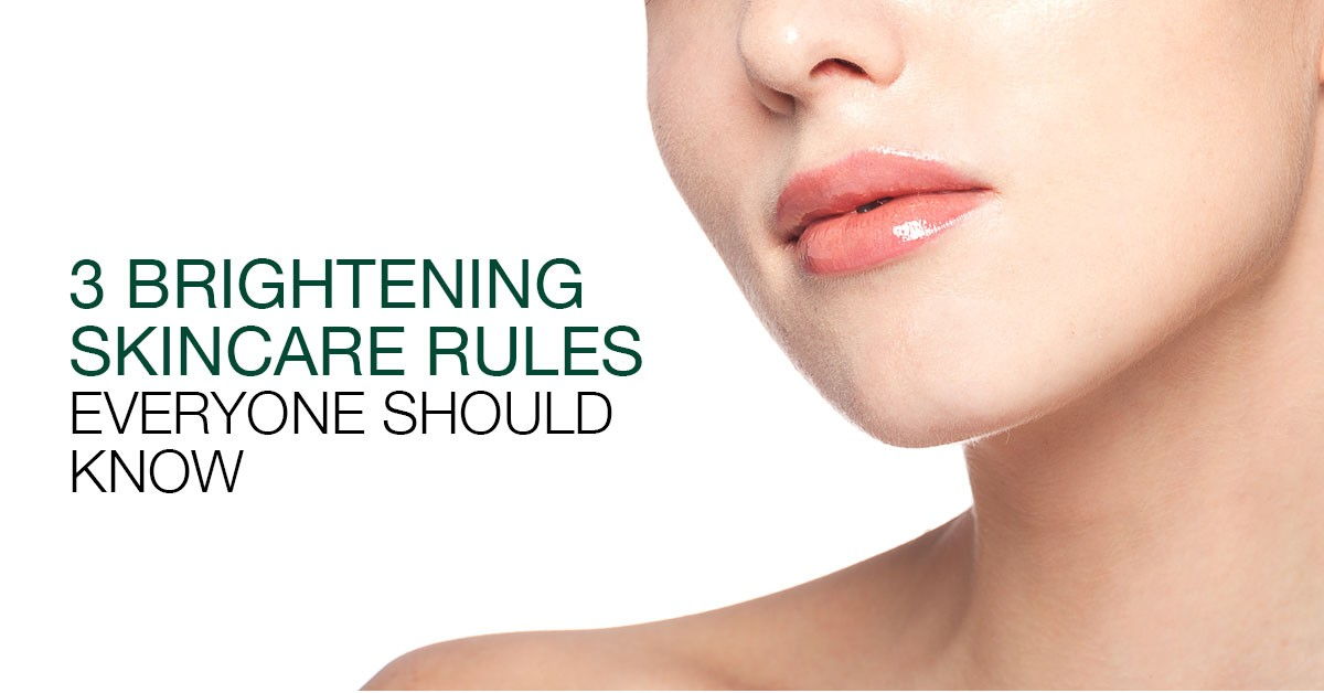 3 Brightening Skincare Rules Everyone Should Know